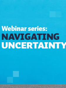 Navigating Uncertainty webinar series: The Changing Landscape of Work