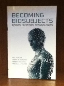 Becoming Biosubjects: Bodies, Systems, Technologies