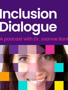 Poster for the Inclusion Dialogue podcast series featuring Dr Joanne Banks